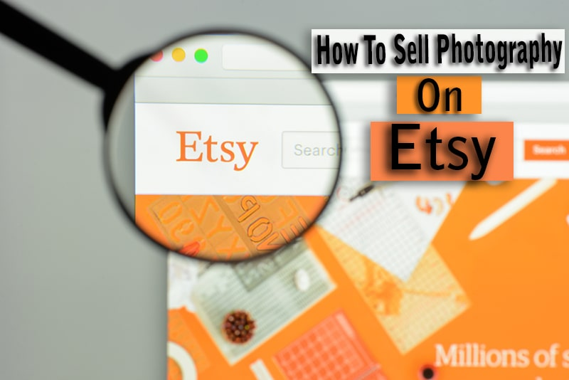 How To Sell Photography On Etsy