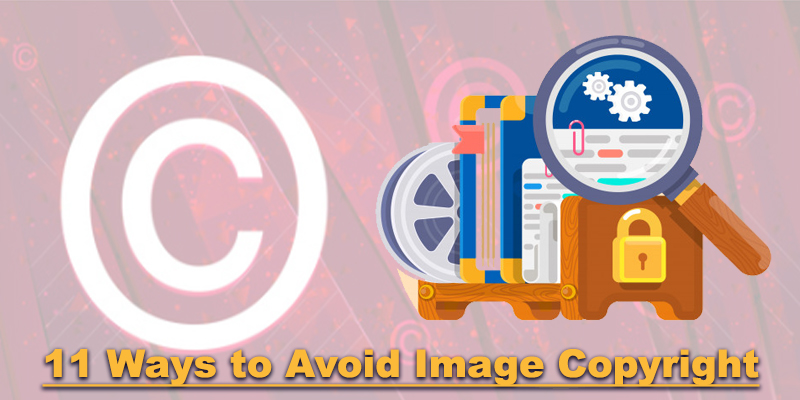 11 Ways to Avoid Image Copyright